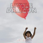 Little-Dragon-Let-Go