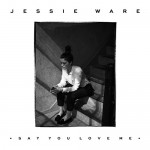 jessie-ware-say-you-love-me-2014